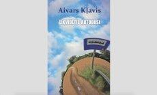 Iznācis Aivara Kļavja jaunais romāns 'Likvidētie autobusi'