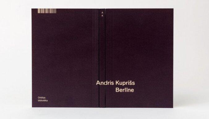 Pazudis prozā. Andra Kupriša grāmatas 'Berlīne' recenzija