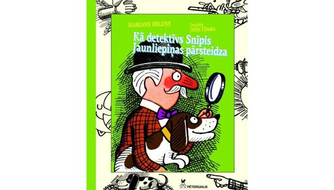 'Detektīvs Snīpis' pie mazajiem lasītājiem nonāk jau trešajā grāmatā
