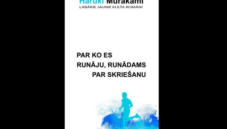 Latviski izdota Haruki Murakami grāmata 'Par ko es runāju, runādams par skriešanu'
