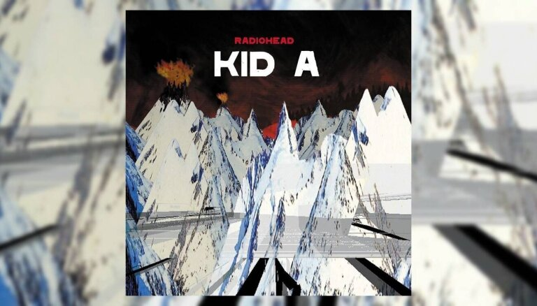 Mūzikas albums, kas izmainīja pasauli. 'Radiohead' šedevram 'Kid A' – 20