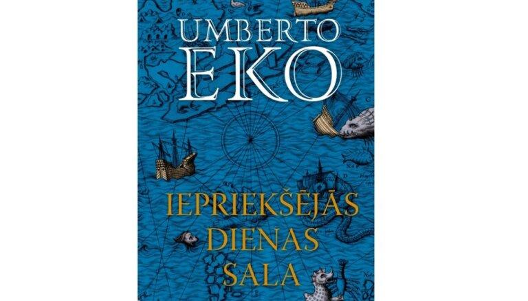 Latviešu valodā iznācis Umberto Eko romāns 'Iepriekšējās dienas sala'
