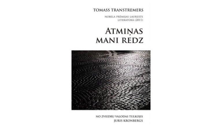 Tomass Transtremers 'Atmiņas mani redz'