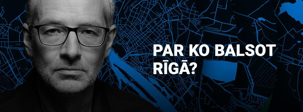 Par ko balsot Rīgā?